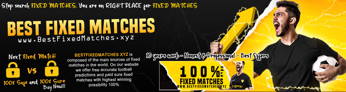 BEST FIXED MATCHES 100%